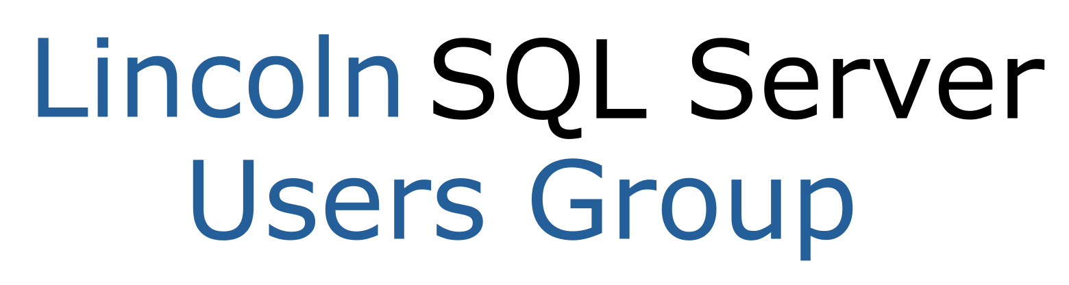 Lincoln SQL Server Users Group